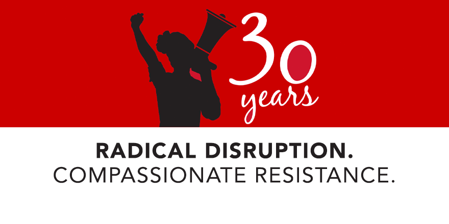 "Breast Cancer Action's 30th Anniversary Event Logo. Features a woman holding a megaphone and text that reads ""30 years Radical Disruption. Compassionate Resistance."