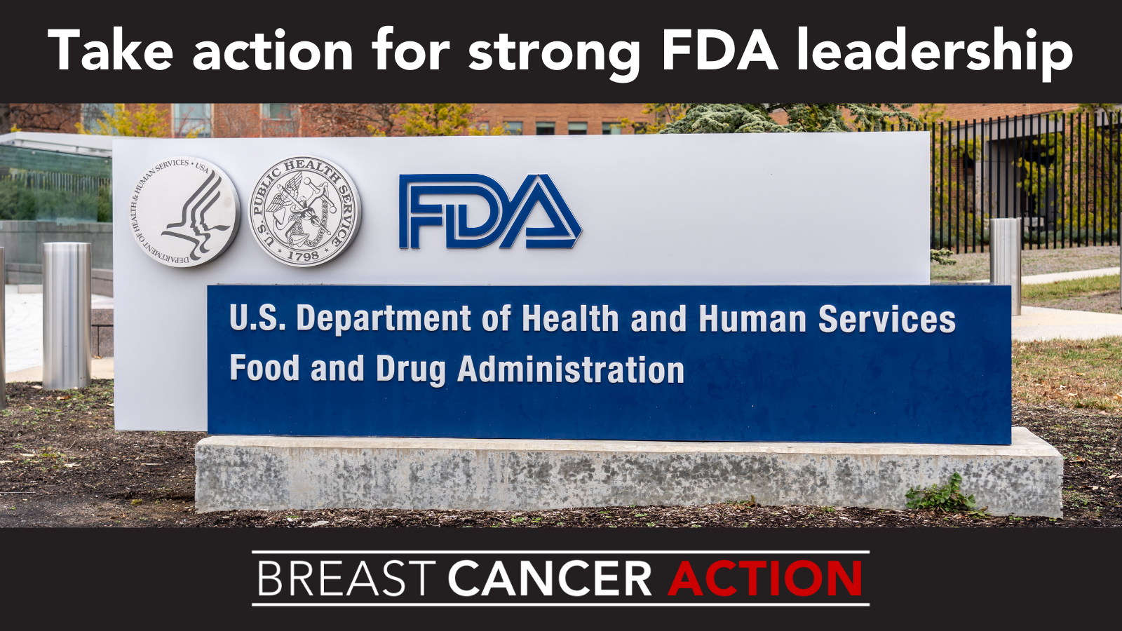 The US FDA building sign with text that reads Take Action for strong FDA leadership