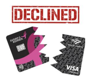 Susan G. Komen Card Declined